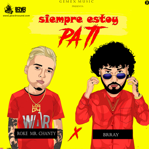 https://www.pow3rsound.com/2018/04/roke-mr-chanty-ft-brray-siempre-estoy.html