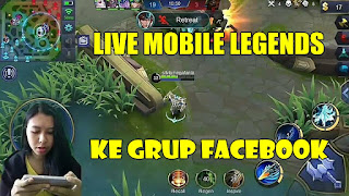 Cara Membagikan Live Streaming Mobile Legends ke Grup FB