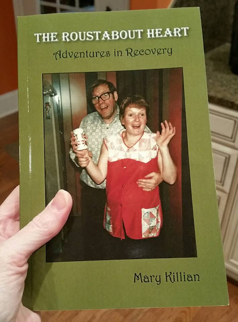 The Roustabout Heart, Adventures in Recovery