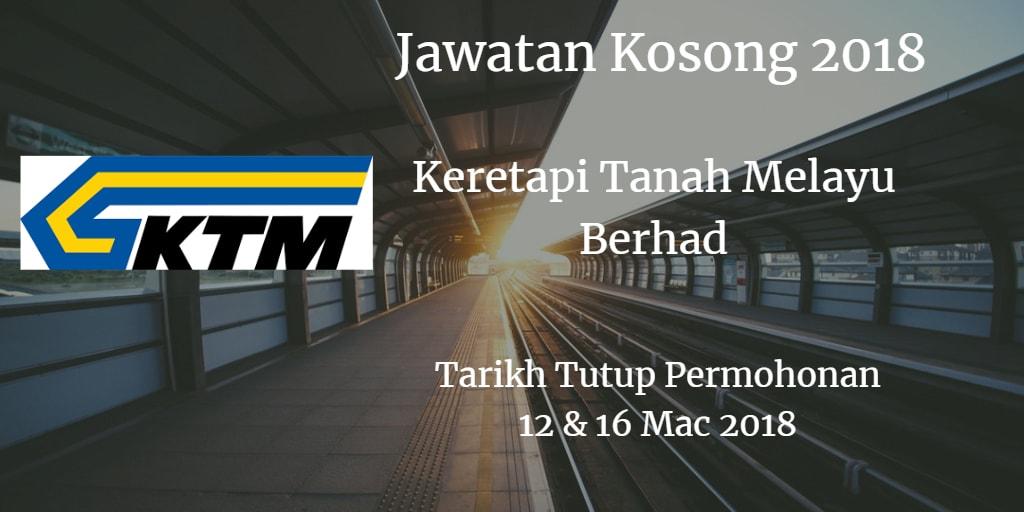 Jawatan Kosong KTMB 12 & 16 Mac 2018