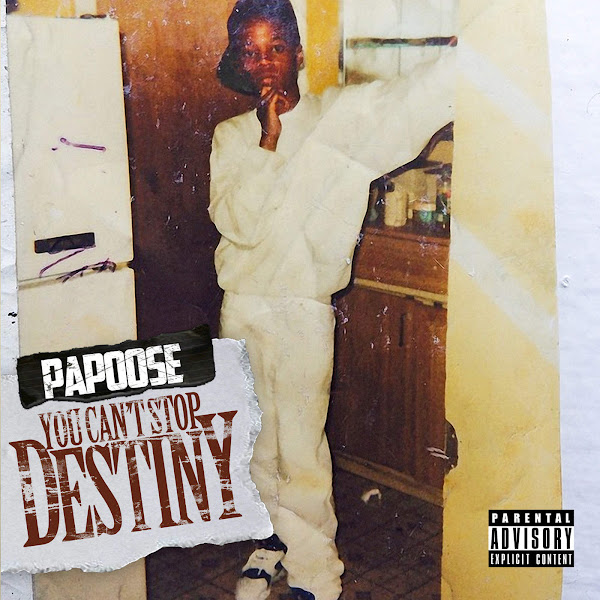 Papoose - You Can't Stop Destiny Cover