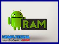 3 Cara menambah RAM android tanpa root dan dengan root
