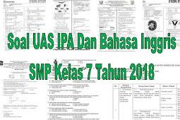 Soal UAS IPA Dan Bahasa Inggris SMP Kelas 7 Tahun 2018