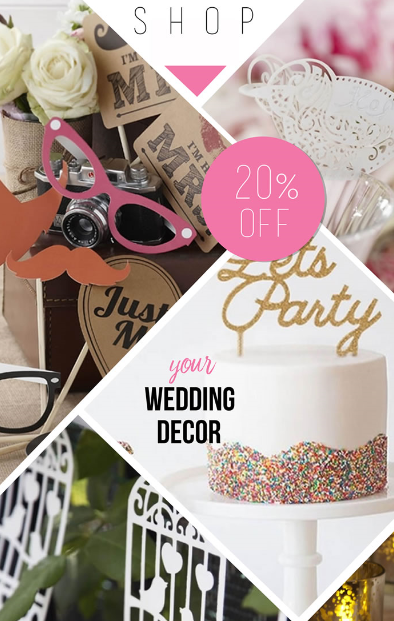 Shop 20% Off Wedding Decor For Your Day!