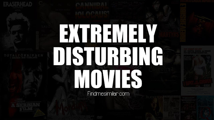45 Extremely Disturbing Movies of All Time