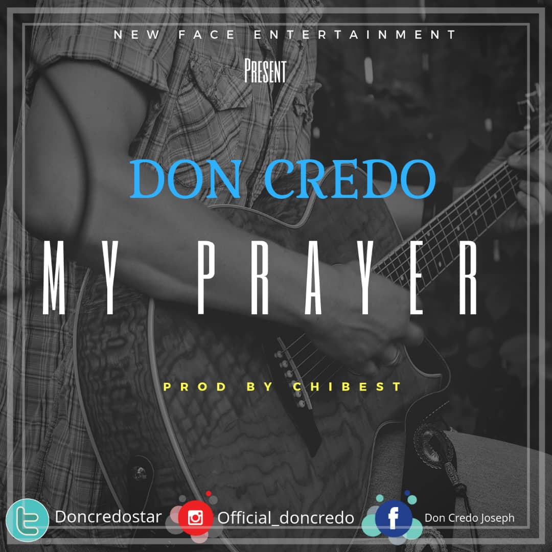 NEW MUSIC: DON CREDO - MY PRAYER (DOWNLOAD MP3) - UNIBEN CRITIC