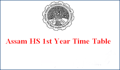 Assam HS 1st year Time Table 2020