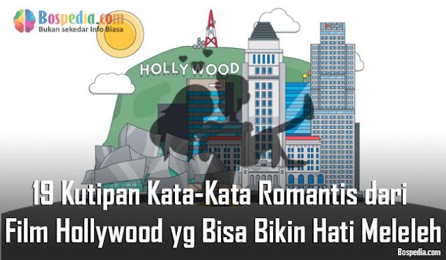 19 Kutipan Kata-Kata Romantis dari Film Hollywood yang Bisa Bikin Hati Meleleh