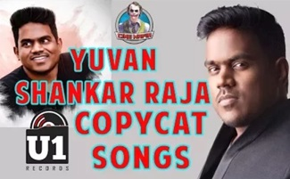 Yuvan Shankar Raja Copycat Songs Part – 1
