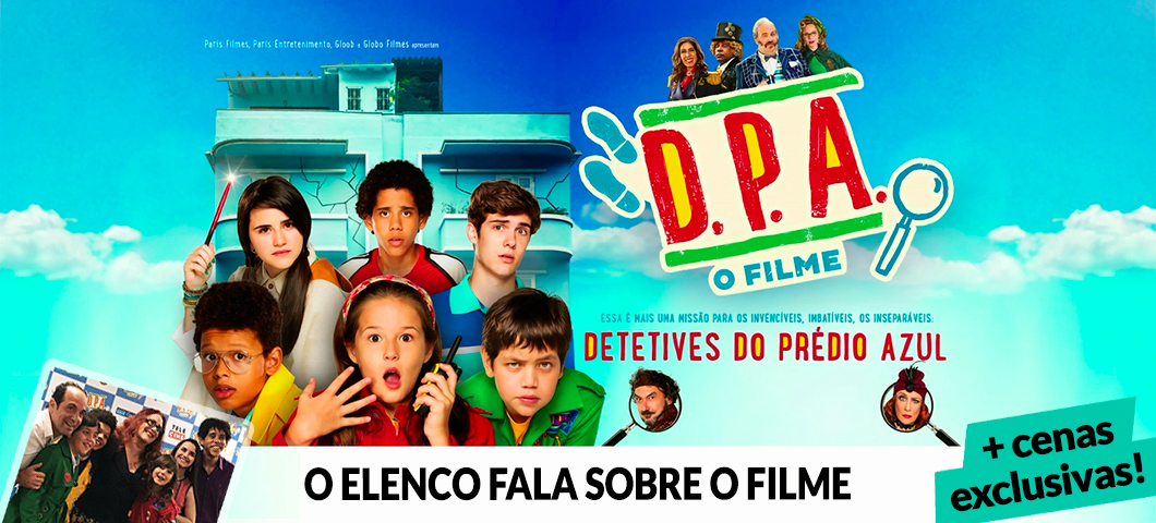 D.P.A. - O Filme: os Detetives do Prédio Azul falam sobre as filmagens e o que esperar do filme | Cinema