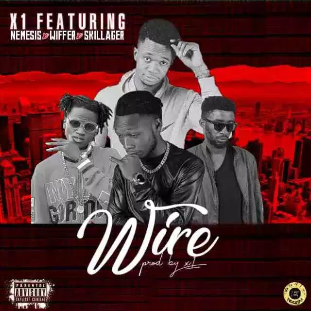 [Music] X1 ft. Nemesis x Wiffer x Skillager - Wire