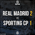 Real Madrid 2 - Sporting 1...Orgulho nesta equipa e derrota injusta!