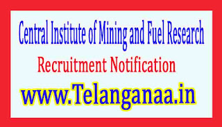Central Institute of Mining and Fuel ResearchCIMFR Recruitment Notification 2017