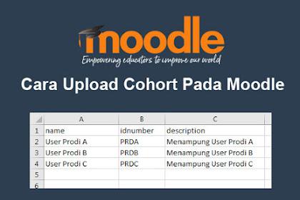 Cara Upload Cohort Pada Moodle