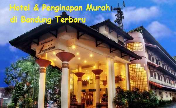 50+ Daftar Hotel dan Penginapan Murah di Bandung 2016