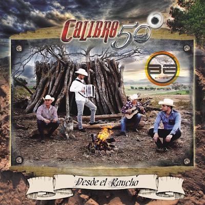 CALIBRE 50 - DESDE EL RENCHO(CD 2016) CON EPICENTRO 00.%2BAlbum
