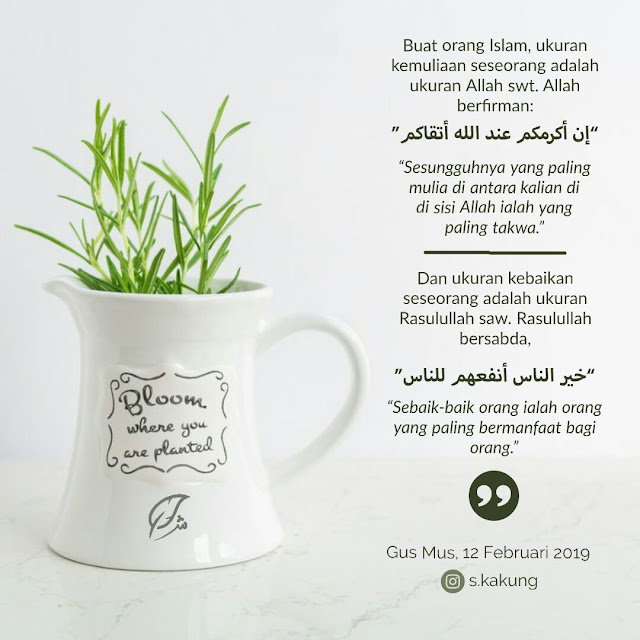 Ukuran Kemuliaan dan Kebaikan Seorang Muslim (Gus Mus)