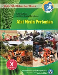 Download Buku Mapel Alat Mesin Pertanian 2 SMK Kelas X Kurikulum 2013 Revisi 2017 - Cerpen45