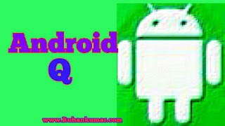 Android Q kya hai or New Features kya hai hindi