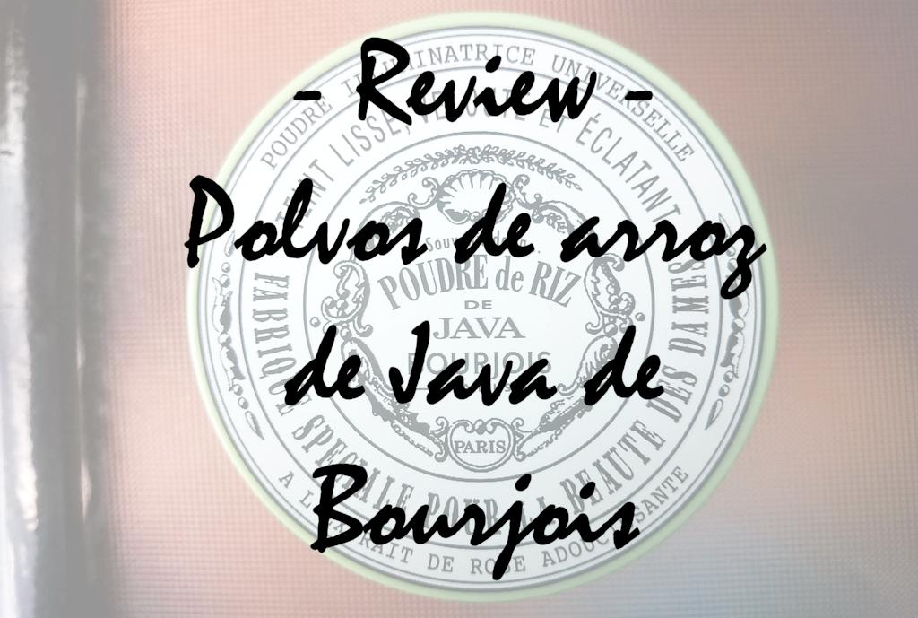 Review polvos de arroz de java bourjois