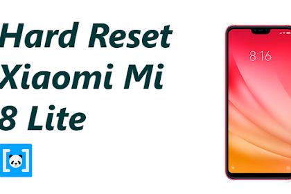 Tutorial Cara Hard Reset Xiaomi Mi 8 Lite, Lengkap!