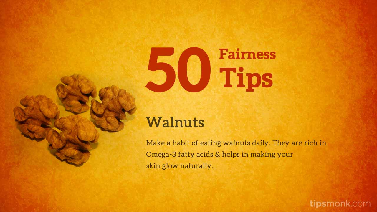 Amazing fairness tips for fair skin with walnuts