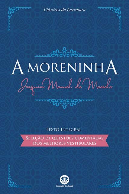 A moreninha - Com questões comentadas de vestibular Edição 2 - Joaquim Manuel de Macedo