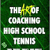 The Art of Coaching High School Tennis 2nd Edition: 88 Tips, Tricks, Skills and Drills for a Magical Season by Bill Patton