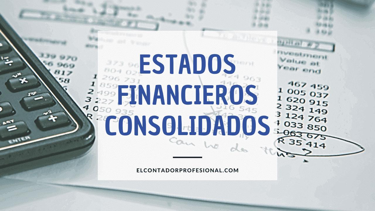 que son los estados financieros consolidados