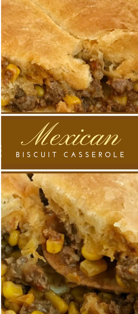 Mexican Biscuit Casserole #food