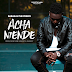 Barakah Da Prince - Acha Niende | Mp3 Download [New Song]