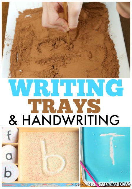 Use writing trays for handwriting and letter formation