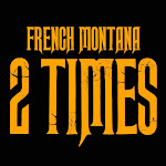 French Montana - 2 Times - Single Cover