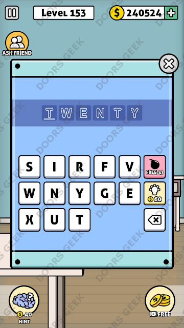 The answer for Escape Room: Mystery Word Level 153 is: TWENTY