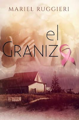 LIBRO - El Granizo : Mariel Ruggieri (Julio 2016) | NOVELA ROMANTICA #concursoindie2016 | Edición Digital Ebook Kindle Comprar en Amazon España