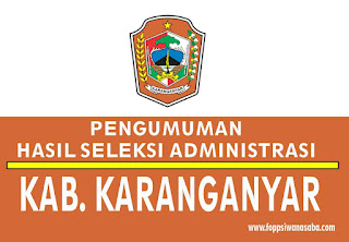 Pengumuman Hasil Seleksi Administrasi CPNS Kab. Karanganyar