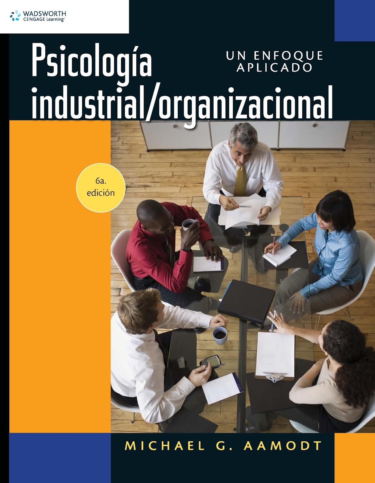 Psicología industrial organizacional: Un enfoque aplicado, 6ta. Edición – Michael G. Aamodt