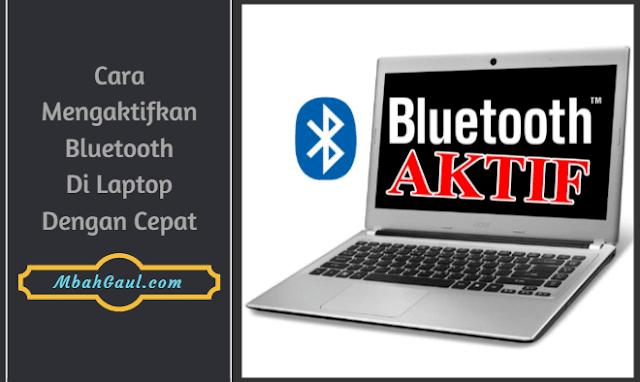 Cara Mengaktifkan Bluetooth di Laptop Dengan Cepat