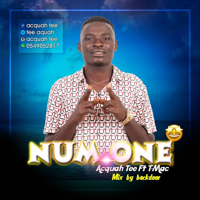 Audio: Download Acquah Tee -  Num One ft T.Mic