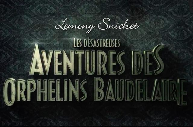 Lesdesastreusesaventuresdesorphelinsdebaudelaire_netflix