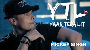 Yaar Tera LIT (YTL) Lyrics - Mickey Singh