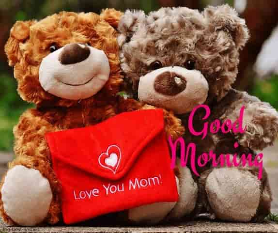 love you mom good morning