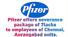 Pfizer to offers severance package of 7 Lacks to each employee of Chennai, Aurangabad units | Pharma News | Pharma Udyog