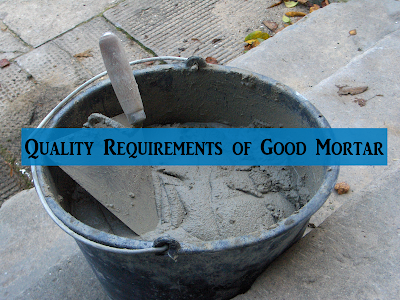 Quality Requirements of Good Mortar