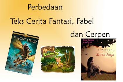 Perbedaan Teks Cerita Fantasi, Teks Cerita Fabel, dan Teks Cerpen.