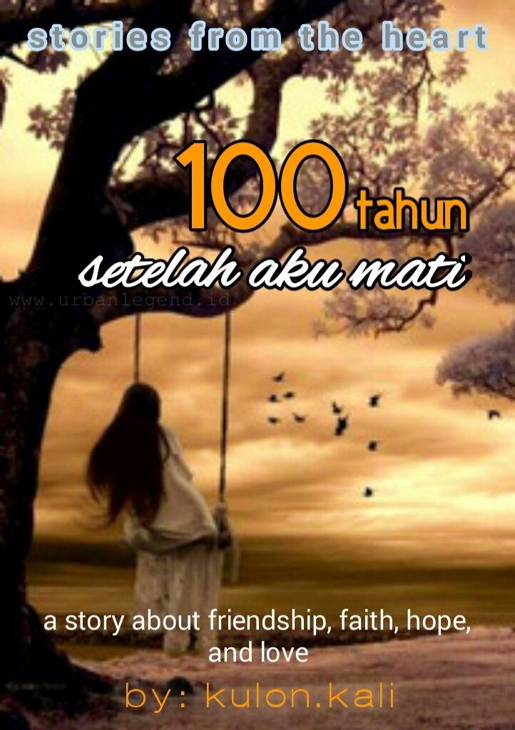 100 Tahun Setelah Aku Mati (Full Version)