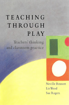 Teaching through play teachers' thinking and classroom Author :  Neville Bennett