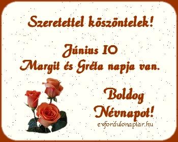 Június 10 - Margit, Gréta névnap