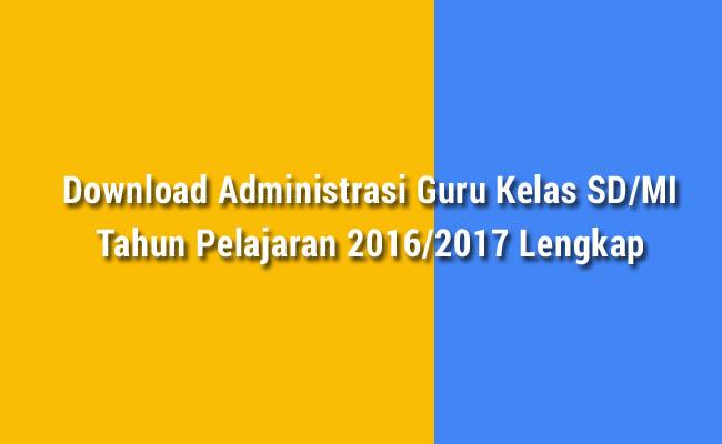 Download Administrasi Guru Kelas SDMI Tahun Pelajaran 2016 2017 Lengkap