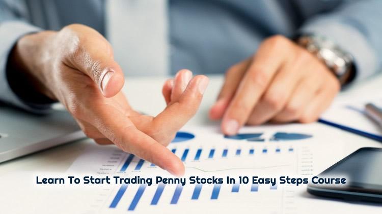 Start Trading Penny Stocks In 10 Easy Steps